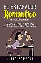 El Estafador Romántico (The Romance Scammer): Spanish - English Edition (Graded Spanish-English Novels nº 1) (Spanish Edition)