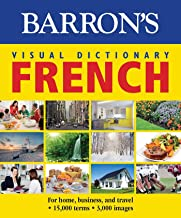 Barron's Visual Dictionary: French: For Home, Business, and Travel (Barron's Visual Dictionaries) (French Edition)