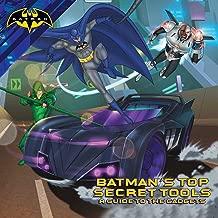 Batman's Top Secret Tools: A Guide to the Gadgets