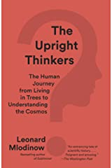 The Upright Thinkers: The Human Journey from Living in Trees to Understanding the Cosmos (English Edition) eBook Kindle