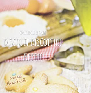 Biscotti e biscottini e affini. Coriandoli di gioia