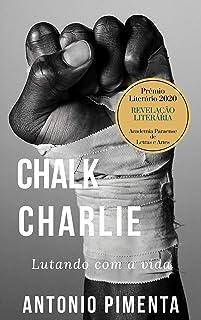 Chalk Charlie: Lutando com a vida