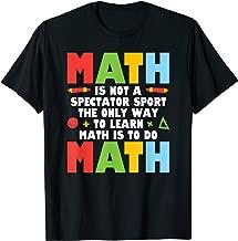 Math Is Not A Spectator Sport Funny Math Teacher T-Shirt