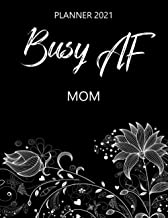 Busy AF Mom - Planner 2021: Monthly & Weekly Calendar - Occupation Appreciation - Yearly Planner - Annual Daily Diary Book