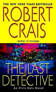 The Last Detective: A Novel (Elvis Cole and Joe Pike Book 9)