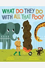 What Do They Do with All That Poo? Kindle Edition