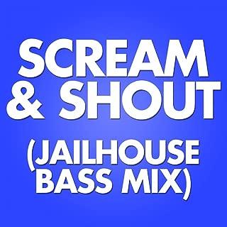 Scream & Shout (Jailhouse Bass Mix) [Explicit]