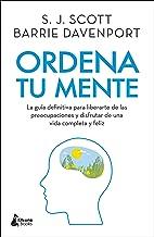 Ordena tu mente: La guía definitiva para liberarte de las preocupaciones y disfrutar de una vida completa y feliz (Spanish Edition)