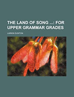 The Land of Song; For Upper Grammar Grades