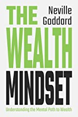 The Wealth Mindset: Understanding the Mental Path to Wealth Kindle Edition