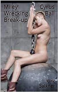 Miley Cyrus Wrecking Ball Break-up (English Edition)