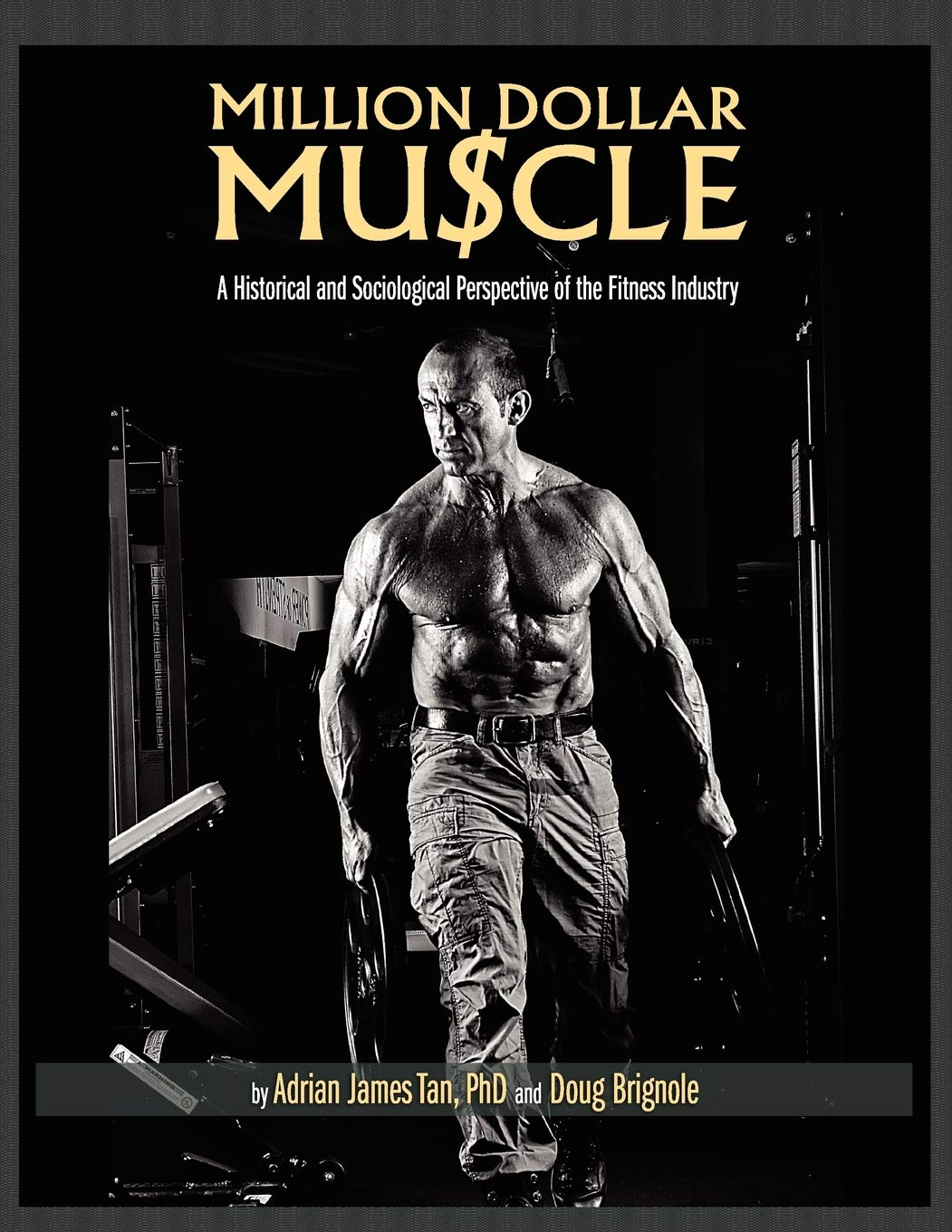 Million Dollar Muscle: A Historical And Sociological Perspective Of The Fitness Industry
