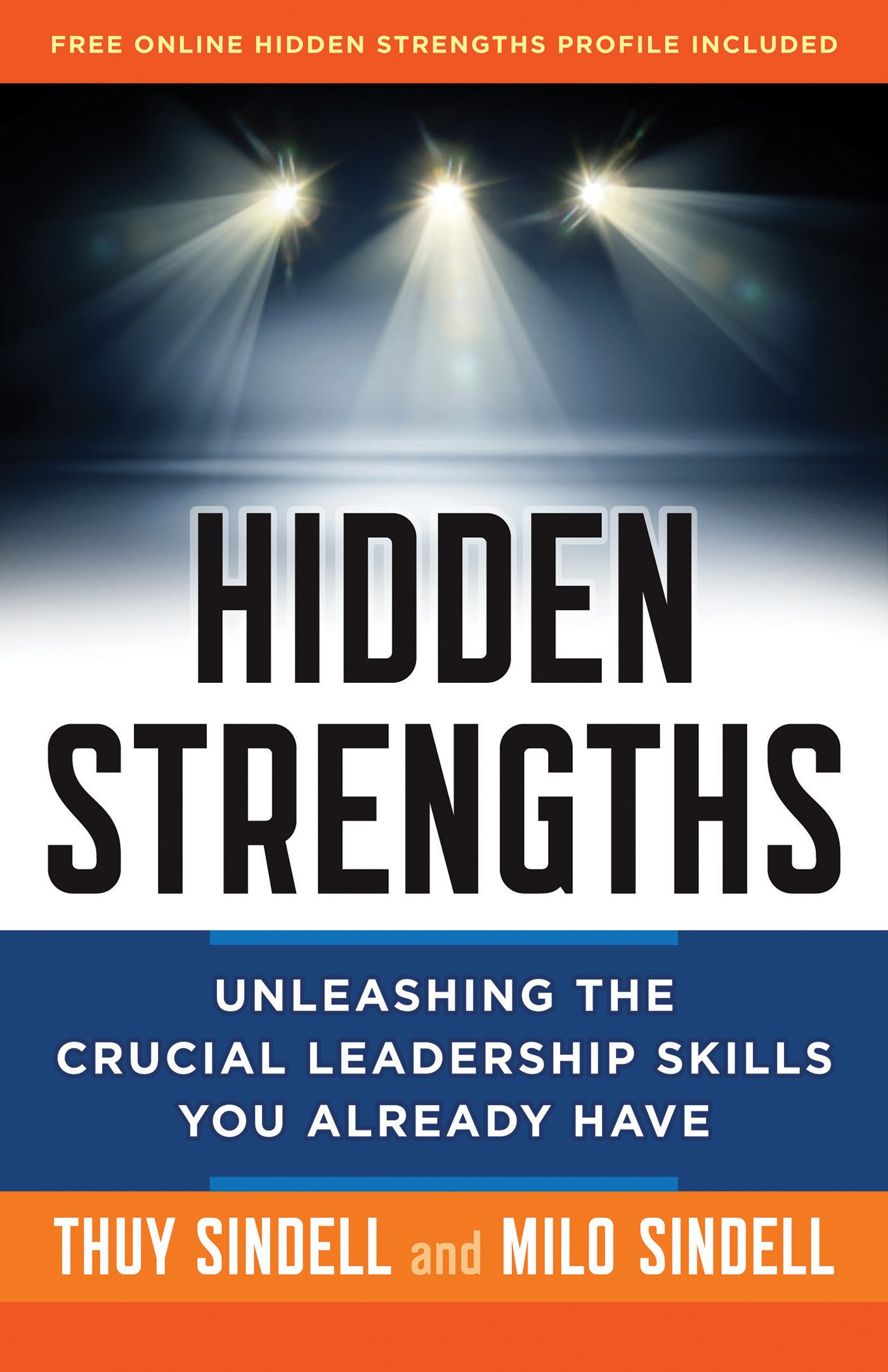 Hidden Strengths: Unleashing the Crucial Leadership Skills You Already Have