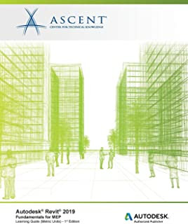 Autodesk Revit 2019: Fundamentals for MEP (Metric Units): Autodesk Authorized Publisher, Software Version 2019.0