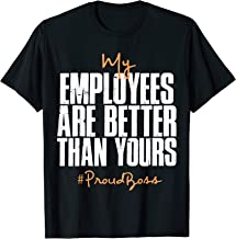 Distressed My Employees Are Better Than Yours Proud Boss T-Shirt