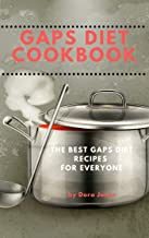 GAPS DIET COOKBOOK -: The Best GAPs Diet Recipes for Everyone (English Edition)