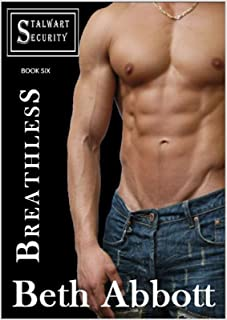 Breathless: A Stalwart Security Series Military Romance (Follow-up to The Alpha Company Women Series) (The Stalwart Securi...