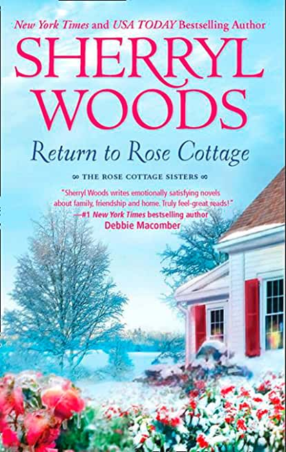 Return To Rose Cottage: The Laws of Attraction (The Rose Cottage Sisters) / For the Love of Pete (The Rose Cottage Sisters) (English Edition)