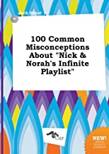 100 Common Misconceptions about Nick & Norah's Infinite Playlist