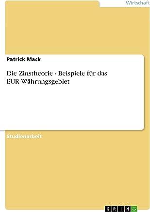 Die Zinstheorie - Beispiele für das EUR-Währungsgebiet (German Edition)