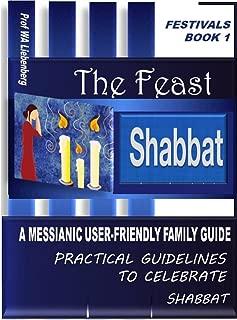 Shabbat: A Messianic User-Friendly Family Guide (Festivals Series Book 1)