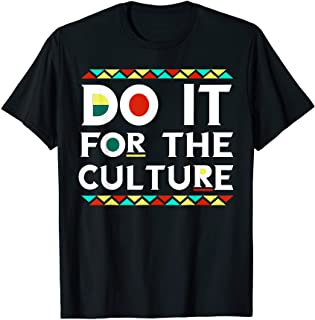 Do It For-The-Culture African American Black Pride T Shirt