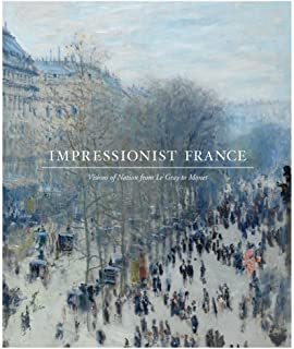 Impressionist France: Visions of Nation from Le Gray to Monet