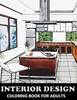 Interior Design Coloring Book for Adults: Colouring Book with Inspirational Home Designs, Fun Room Ideas, and Beautifully ...