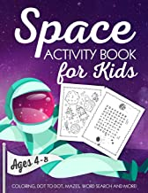 Space Activity Book for Kids Ages 4-8: A Fun Kid Workbook Game For Learning, Solar System Coloring, Dot to Dot, Mazes, Wor...
