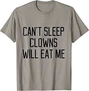 Funny Can't Sleep Clowns Will Eat Me T-Shirt Scary Horror