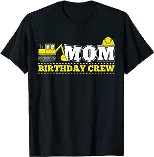 Mom Birthday Crew Construction Birthday Party Theme T Shirt