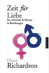 Zeit für Liebe: Sex, Intimität und Ekstase in Beziehungen (German Edition) eBook Kindle