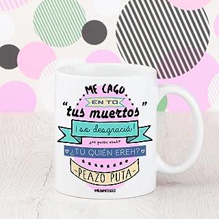 Tazas Originales - Me cago en to tus muertos - Frase La Veneno
