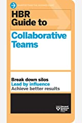 HBR Guide to Collaborative Teams (HBR Guide Series) Kindle Edition