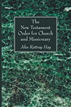 The New Testament Order for Church and Missionary: