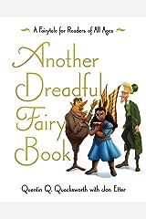 Another Dreadful Fairy Book (Those Dreadful Fairy Books 2) Kindle Edition