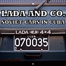 LADA AND CO. SOVIET CARS IN CUBA 2020: Soviet automobiles in the streets of Cuban cities (Calvendo Mobility)