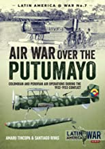 Air War Over the Putumayo: Colombian and Peruvian air operations during the 1932-1933 conflict (Latin America@War Book 8)
