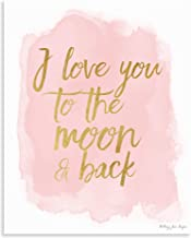 I Love You To The Moon And Back by Penny Jane Design, Pink and Gold Watercolor Print, Home Decor, Nursery Wall, Office Space, Inspirational Quotes, Baby Shower Gift, Little Girl's Children's Bedroom