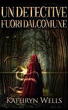 Un Detective Fuori dal Comune (Italian Edition)