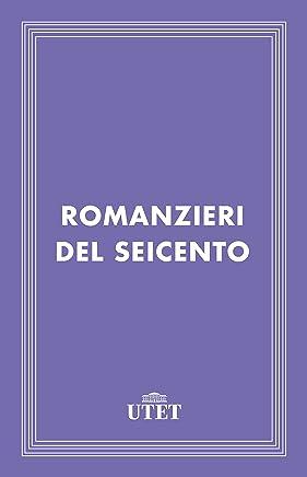 Romanzieri del Seicento (Classici della religione)