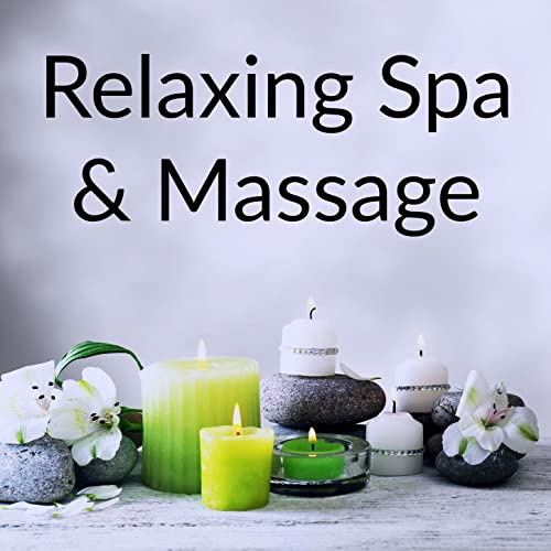 Relaxing Spa Massage By Spa Spa Spa Best Relaxing Spa Music On Amazon Music Amazon Com