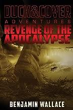 Revenge of the Apocalypse: A Duck & Cover Adventure