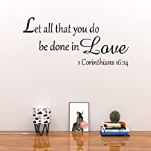 Wall Decal Quote Let All That You Do Be Done in Love 1 Corinthians 16:14 Vinyl Wall Art Religious Faith