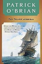 The Yellow Admiral (Vol. Book 18) (Aubrey/Maturin Novels)