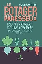 Le potager du paresseux - Produire en abondance des légumes bio en phénoculture, sans compost, sans travail du sol, sans b...