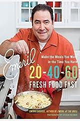 Emeril 20-40-60: Fresh Food Fast (Emeril's) Kindle Edition