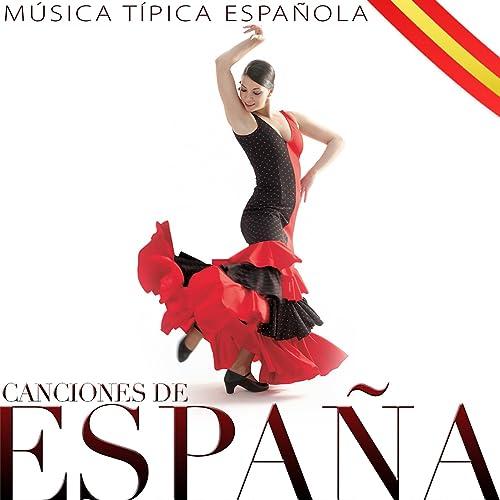Música Típica Española. Canciones de España