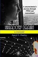 Shadow Brain: A Neuroscientist's Journey Through PTSD and Womanhood Paperback