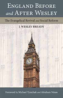 England Before and After Wesley: The Evangelical Revival and Social Reform